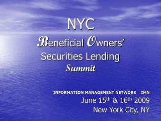 NYC B eneficial  O wners'  Securities Lending  Summit