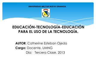 EDUCACIÓN-TECNOLOGÍA- EDUCACIÓN PARA EL USO DE LA TECNOLOGÍA.