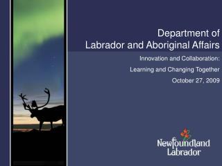 Department of                    Labrador and Aboriginal Affairs