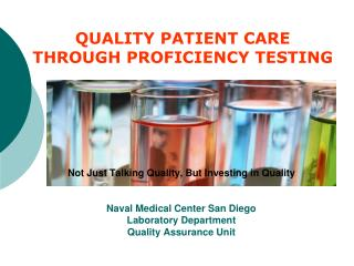 Not Just Talking Quality, But Investing in Quality   Naval Medical Center San Diego Laboratory Department Quality Assura