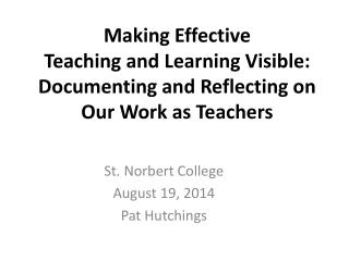 St. Norbert College August 19, 2014 Pat Hutchings