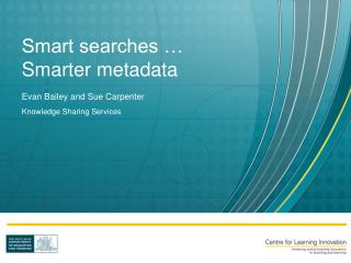 Smart searches …  Smarter metadata