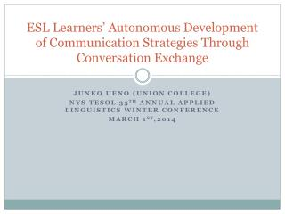 ESL Learners' Autonomous Development of Communication Strategies Through Conversation Exchange