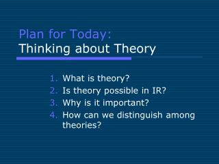 Plan for Today: Thinking about Theory