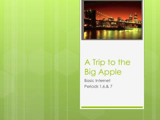 A Trip to the Big Apple