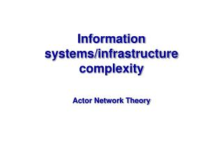 Information systems/infrastructure complexity