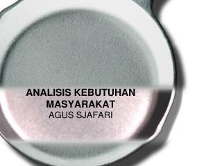 ANALISIS KEBUTUHAN MASYARAKAT