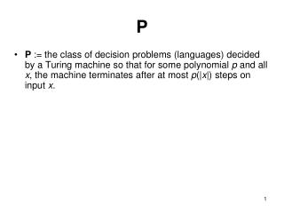 L  is in  NP    iff there  is a  language L ' in  P  and a  polynomial p  so  that :