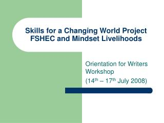 Skills for a Changing World Project FSHEC and Mindset Livelihoods