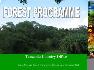 Isaac Malugu-  Forest Programme  Coordinator 14 th  May 2014