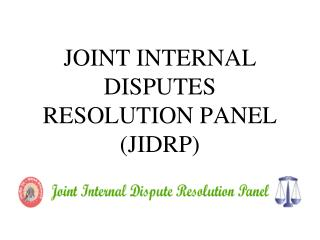 JOINT INTERNAL DISPUTES RESOLUTION PANEL JIDRP