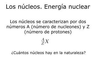 Los núcleos. Energía nuclear