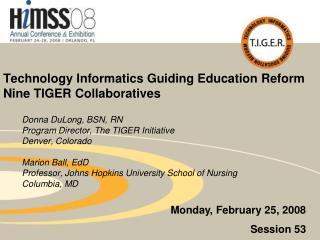 Technology Informatics Guiding Education Reform  Nine TIGER Collaboratives