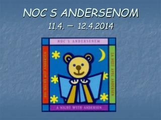 NOC S ANDERSENOM 11.4.  –  12.4.2014
