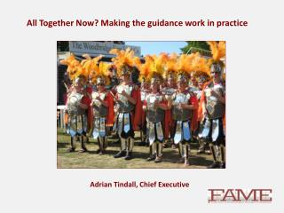 All Together Now? Making the guidance work in practice