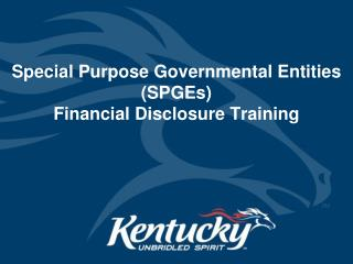 Special Purpose Governmental Entities (SPGEs) Financial Disclosure Training