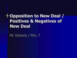 Opposition to New Deal /  Positives & Negatives of New Deal