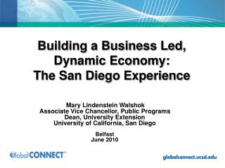 Building a Business Led, Dynamic Economy: The San Diego Experience