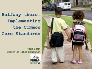 Halfway there: Implementing the Common Core Standards