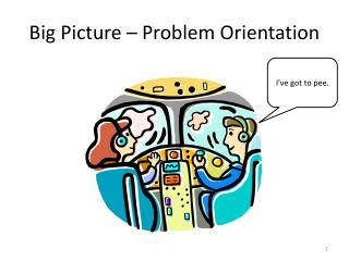 Big Picture – Problem Orientation