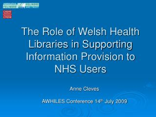 The Role of Welsh Health Libraries in Supporting Information Provision to NHS Users