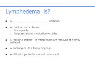 Lymphedema  is?