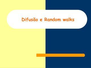 Difusão e Random walks