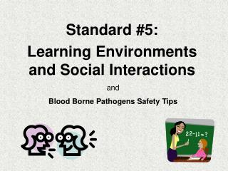 Standard #5:  Learning Environments and Social Interactions