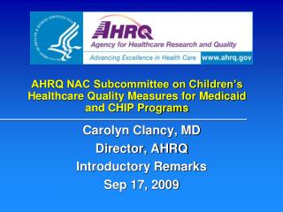 AHRQ NAC Subcommittee on Children�s Healthcare Quality Measures for Medicaid and CHIP Programs