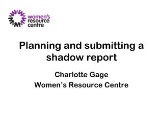 Planning and submitting a shadow report