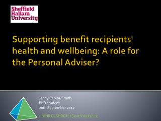 Supporting benefit recipients' health and wellbeing: A role for the Personal Adviser?