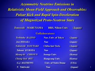 Collaborators Toshitaka KAJINO Nao , Univ. of Tokyo     (Japan)