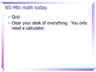 NO Mtn math today.