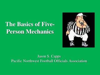 The Basics of Five-Person Mechanics