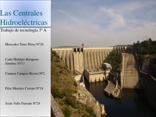 Las Centrales Hidroeléctricas