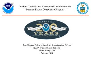 Ann Murphy, Office of the Chief Administrative Officer NOAA Trusted Agent Training