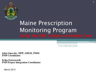 Maine Prescription Monitoring Program Using the PMP to Improve Patient Care