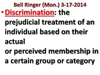 Bell Ringer (Mon.) 3-17-2014