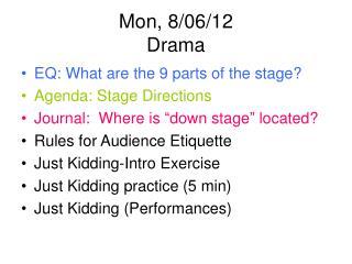 Mon, 8/06/12 Drama