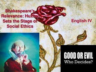 Shakespeare's Relevance: Huxley Sets the Stage of Social Ethics
