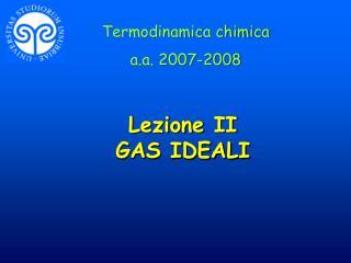 Lezione II GAS IDEALI