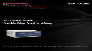 FastLane  Model  770 Series  Expandable  Multiport  Secure Ethernet Gateway