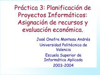 José Onofre Montesa Andrés Universidad Politécnica de Valencia