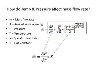 How do Temp & Pressure affect mass flow rate?