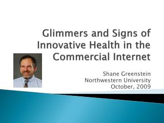 Glimmers and Signs of Innovative Health in the Commercial Internet