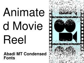 Animated Movie Reel