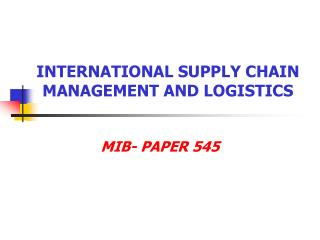 INTERNATIONAL SUPPLY CHAIN MANAGEMENT AND LOGISTICS