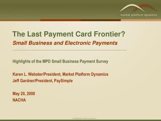 The Last Payment Card Frontier? Small Business and Electronic Payments