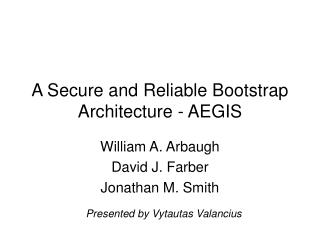 A Secure and Reliable Bootstrap Architecture - AEGIS