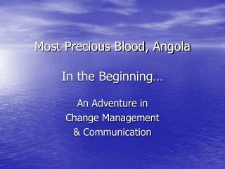 Most Precious Blood, Angola In the Beginning�